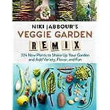 Niki Jabbour's Veggie Garden Remix: 238 New Plants to Shake Up Your Garden: 224 New Plants to Shake Up Your Garden and Add Va