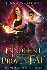Innocent Until Proven Fae (The Paranormal PI Files Book 5) Kindle Edition