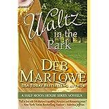 A Waltz in the Park: A Half Moon House Novella