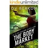 The Body Market: A Leine Basso Thriller