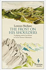 The Frost on His Shoulders Kindle Edition