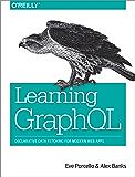 Learning GraphQL: Declarative Data Fetching for Modern Web Apps (English Edition)
