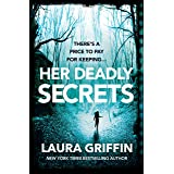 Her Deadly Secrets: A nailbitingly suspenseful thriller that will have you on the edge of your seat!