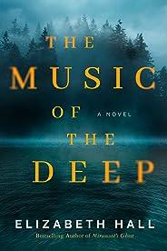 The Music of the Deep: A Novel