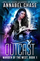 Outcast: Warden of the West (Spellslingers Academy of Magic Book 1) Kindle Edition
