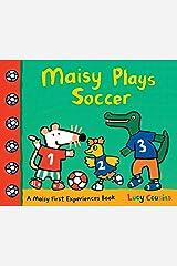Maisy Plays Soccer: A Maisy First Experiences Book Kindle Edition