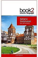book2 italiano - bielorusso per principianti: Un libro in 2 lingue (Italian Edition) Kindle版