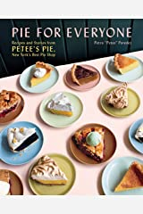 Pie for Everyone: Recipes and Stories from Petee's Pie, New York's Best Pie Shop Kindle Edition