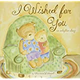 I Wished for You: An Adoption Story For Kids