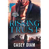 Risking Trust (Danger and Attraction Book 1)
