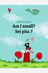 Am I small? Sei pita ?: Children's Picture Book English-Occitan (Bilingual Edition) (World Children's Book) Kindle Edition