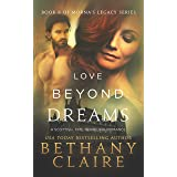 Love Beyond Dreams (A Scottish, Time Travel Romance): Book 6 (Morna's Legacy Series)