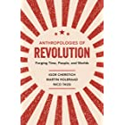 Anthropologies of Revolution: Forging Time, People, and Worlds