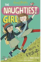 The Naughtiest Girl: Naughtiest Girl Helps A Friend: Book 6 Kindle Edition