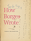 How Borges Wrote (English Edition)