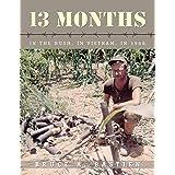 13 Months: In the Bush, in Vietnam, in 1968