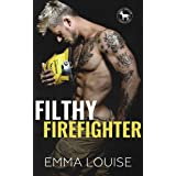 Filthy Firefighter: A Hero Club Novel