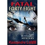 FATAL FORTY-EIGHT: A Kate Huntington Mystery (The Kate Huntington mystery series Book 7)