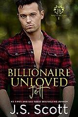 Billionaire Unloved ~ Jett: A Billionaire's Obsession Novel (The Billionaire's Obsession Book 12) Kindle Edition