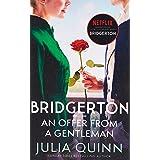 Bridgerton: An Offer From A Gentleman (Bridgertons Book 3): Inspiration for the Netflix Original Series Bridgerton (Bridgerto