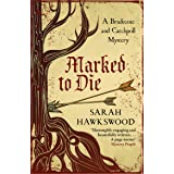 Marked to Die (Bradecote and Catchpoll #3): A Bradecote and Catchpoll Mystery