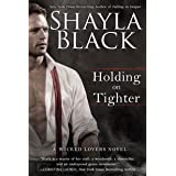 Holding On Tighter: A Wicked Lovers Novel: 12
