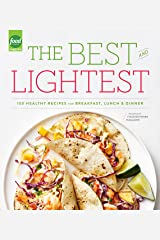 The Best and Lightest: 150 Healthy Recipes for Breakfast, Lunch and Dinner: A Cookbook Kindle Edition
