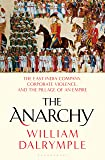 The Anarchy: The East India Company, Corporate Violence, and…