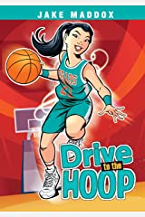 Drive to the Hoop (Jake Maddox Girl Sports Stories) Kindle Edition