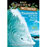 Tsunamis and Other Natural Disasters: A Nonfiction Companion to Magic Tree House #28: High Tide in Hawaii (Magic Tree House (