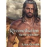 Reconciliation: Seth's Story (The Gods Made Me Do It Book 11)