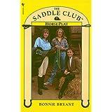 Saddle Club Book 7: Horse Play (Saddle Club series)