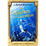 The Dolphins of Laurentum (Roman Mysteries)
