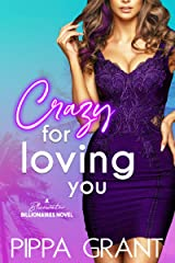 Crazy for Loving You: A Bluewater Billionaires Romantic Comedy Kindle Edition