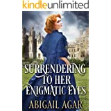 Surrendering to Her Enigmatic Eyes: A Historical Regency Romance Book