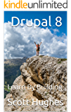 Drupal 8: Learn By Building (English Edition)
