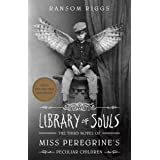 Library Of Souls: The Third Novel of Miss Peregrine's Peculiar Children: 3