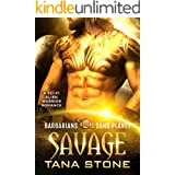 Savage: A Sci-Fi Alien Warrior Romance (Barbarians of the Sand Planet Book 5)