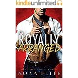 Royally Arranged (Bad Boy Royals Book 3)