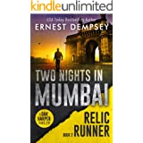 Two Nights In Mumbai: A Dak Harper Thriller (The Relic Runner Book 2)