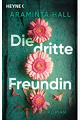 Die dritte Freundin: Roman (German Edition) Kindle Edition