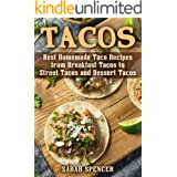 Tacos: Best Homemade Taco Recipes from Breakfast Tacos to Street Tacos and Dessert Tacos