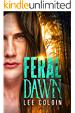 Feral Dawn: (A standalone MM paranormal romance) (English Edition)