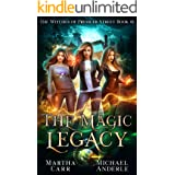 The Magic Legacy: An Urban Fantasy Action Adventure (The Witches of Pressler Street Book 1)