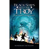 Black Ships Before Troy: The Story of the Iliad