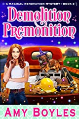 Demolition Premonition (Magical Renovation Mysteries Book 3) Kindle Edition