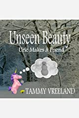 Unseen Beauty - Urie Makes A Friend Kindle Edition