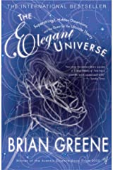 The Elegant Universe: Superstrings, Hidden Dimensions and the Quest for the Ultimate Theory Kindle Edition