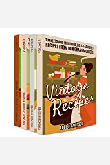 Vintage Recipes: Timeless and Memorable Old-Fashioned Recipes from Our Grandmothers Box Set Vol. 1-4: Vol.1 Vintage Recipes, Vol 2 Vintage Recipes, Vol. ... and Drinks (Lost Recipes Cookbooks Book 5) Kindle Edition