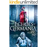 Echoes of Germania: A Historical Science Fiction and Fantasy Novel (Ancient Time Travel Series Book 1)